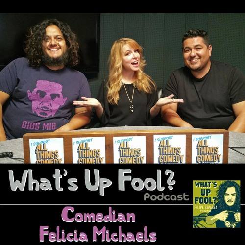 Ep 69 - Comedian Felicia Michaels
