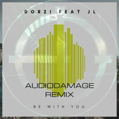 Be With You feat JL Music - AudioDamage Remix