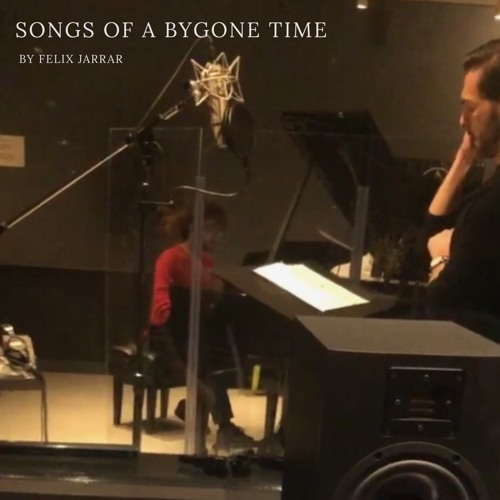 Songs of a bygone time by Felix Jarrar