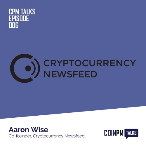 CoinPM Talks — Aaron Wise