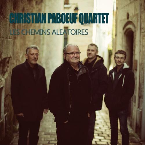 """Christian Paboeuf Quartet / CD """"Les chemins aléatoires"""""""