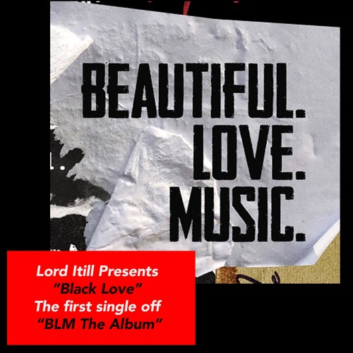 """Preview of """"Black Love""""  The first Single off the Lord Itill Presents-BLM The Album"""