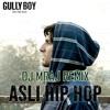 Download Asli Hip Hop Remix - Dj Mraj Mix - Gully Boy Mp3