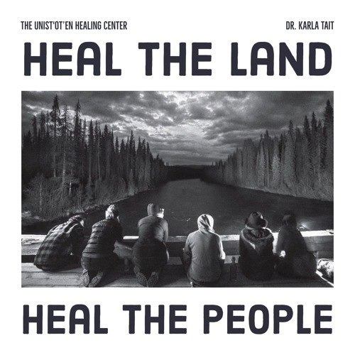 #169 | Heal The Land, Heal The People: The Unist'ot'en Healing Center w/ Dr. Karla Tait