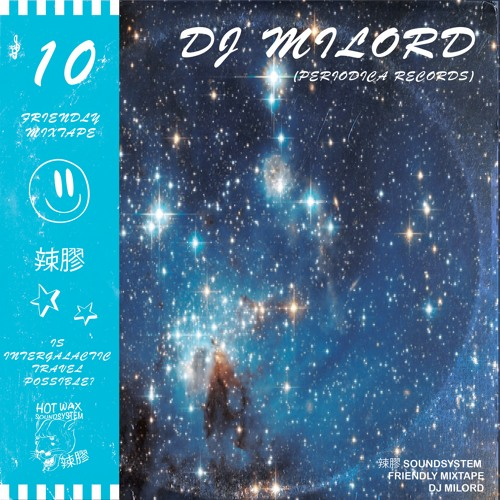 FRIENDLY MIXTAPE 10 - DJ MILORD (Periodica Records)