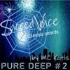 Sacred Voice - Pure Deep #2(Live Set Mix By MC Kotis)