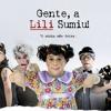 Gente, a Lili Sumiu - Tema de abertura