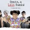 Tema da Lili - Gente, a Lili Sumiu