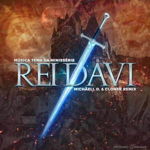 Música Tema Da Minissérie Rei Davi (Michäell D. & Clonek Remix)