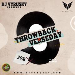 Throwback Verseday 2018 By DjVyrusky