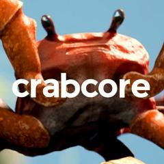 Crab Clusterfuck (Monstercore/Crabcore)