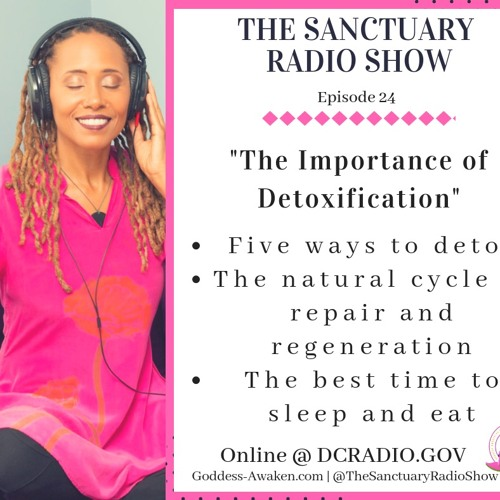 Episode 24: The Importance of  Detoxification
