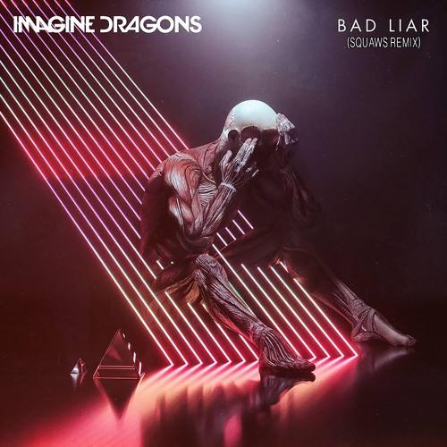 Imagine Dragons - Bad Liar (Squaws Remix)