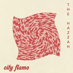 The Hazzah - City Flame