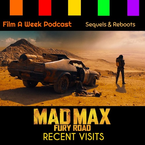 "FAW 120: Recent Visits - ""Mad Max: Fury Road"""