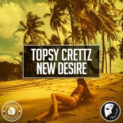 Topsy Crettz - New Desire (Original Mix)