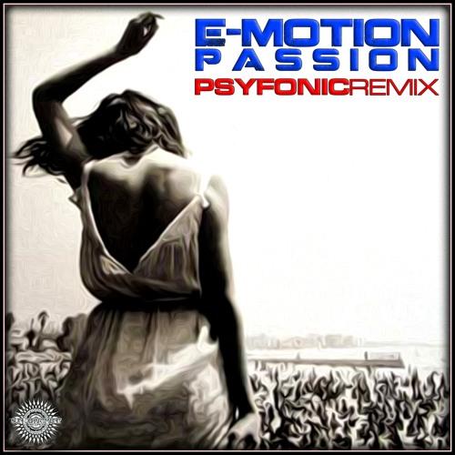 E-Motion - Passion (Psyfonic Remix) FREE DOWNLOAD
