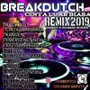 CINTA LUAR BIASA REMIX2019- BREAKDUTCH [VANBOY Ft. ACHMAD RIYADI] Mixtape [THE BAST SONG] 2019