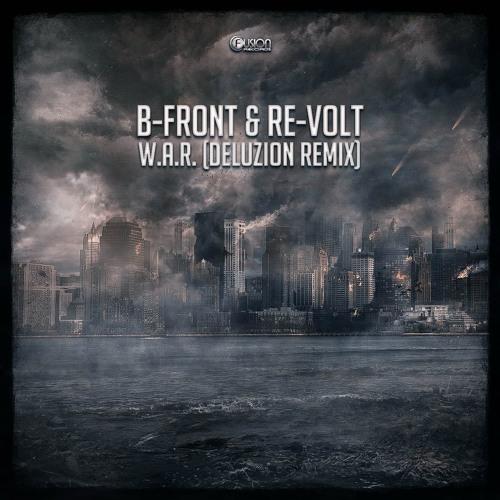 B-Front & Re-Volt - W.A.R. (Deluzion Remix)