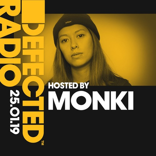 Defected Radio Show presented by Monki - 25.01.19