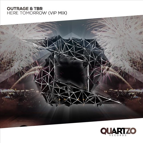OUTRAGE & TBR - Here Tomorrow (VIP Mix)