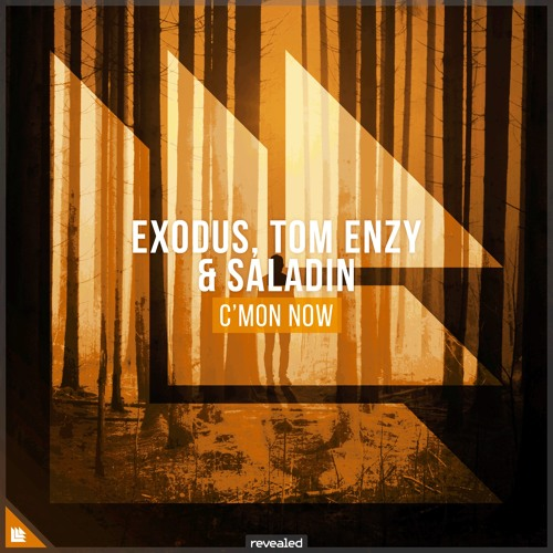 Exodus, Tom Enzy & Saladin - C'Mon Now (OUT NOW) [Revealed