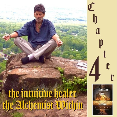 "Chapter-4  ""The Intuitive Healer - The Alchemist within"""