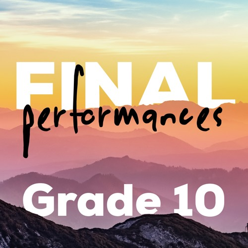 Grade 10 Vocals - Final Performances - Semester 1 2018-19