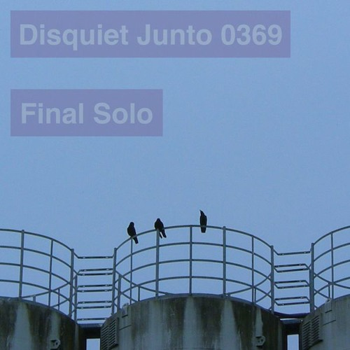 Disquiet Junto Project 0369: Final Solo