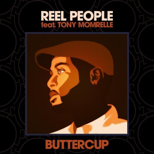 Reel People feat. Tony Momrelle - Buttercup (Terry Hunter Remixes)