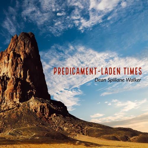 #170 | Predicament-Laden Times: Continuing The Impossible Conversation w/ Dean Spillane-Walker