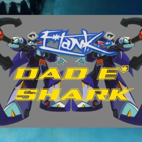 E*Tank - DAD E*SHARK (A Baby Shark Not-So-Remix)