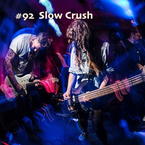 BresnixCast #92 - Slow Crush