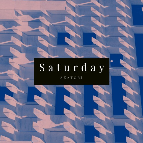 Saturday (prod. Akatori)