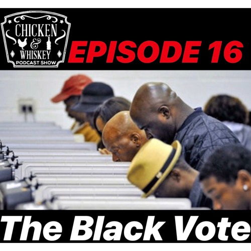 Episode 16 | The Black Vote