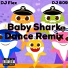 DJ Flex & DJ 809 - Baby Shark Dance (Tik Tok Version)