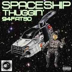 94Fatso - Spaceship Thuggin'