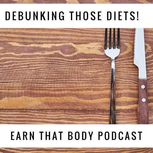 #121 Debunking Those Fad Diets!