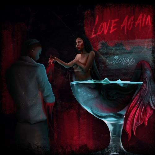 SlowMo - Love Again