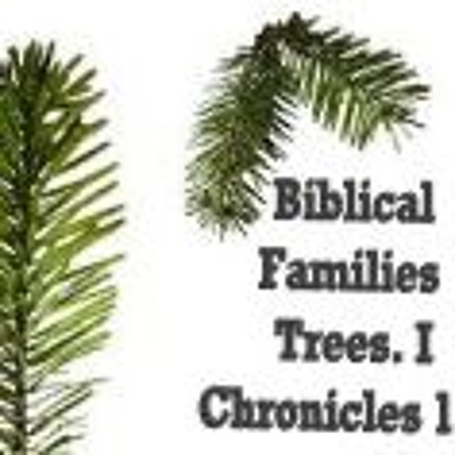 Biblical Families Trees. I Chronicles 1