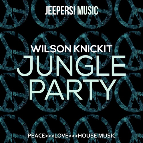 Wilson Knickit - Jungle Party - Edit