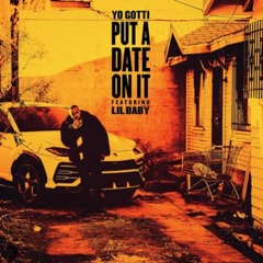 Yo Gotti - Put A Date On It