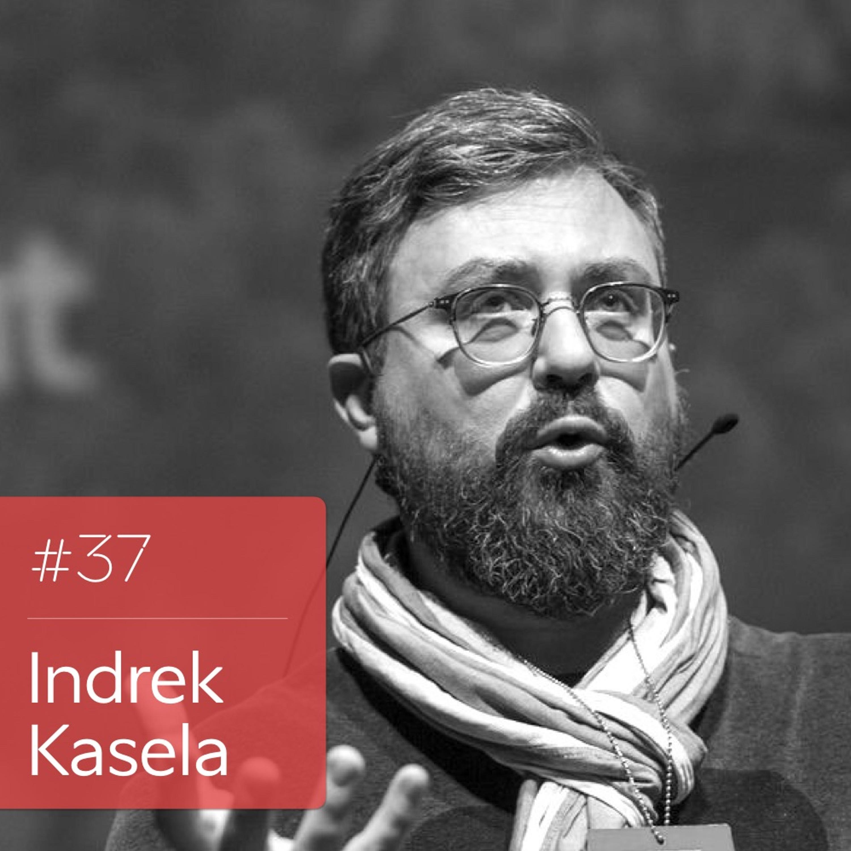 #037: Indrek Kasela – investeerides Eesti tulevikku läbi kultuuri, tehnoloogia ning toidu