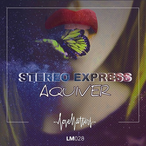 Stereo Express - Aquiver (Snippet) - Release: 06.02