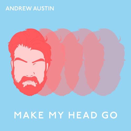Make My Head Go