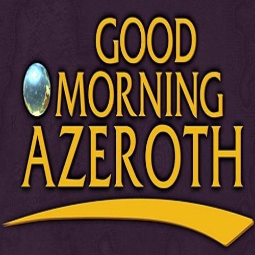 Good Morning Azeroth #5 feat. Kargoz, Dunedain, Defcamp and Melderon