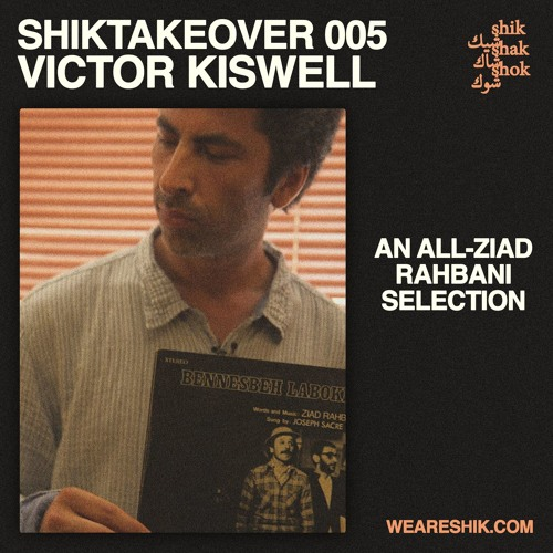 #SHIKTAKEOVER 005 / Victor Kiswell