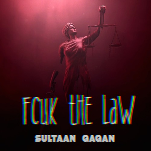 FCUK THE LAW by Sultaan on SoundCloud - Hear the world's sounds