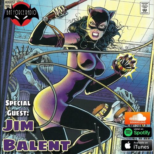 BatForceRadioEp172: Jim Balent Interview !