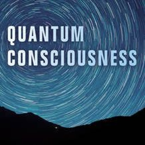 Quantum Consciousness with Guest, Peter Smith 1/25/19